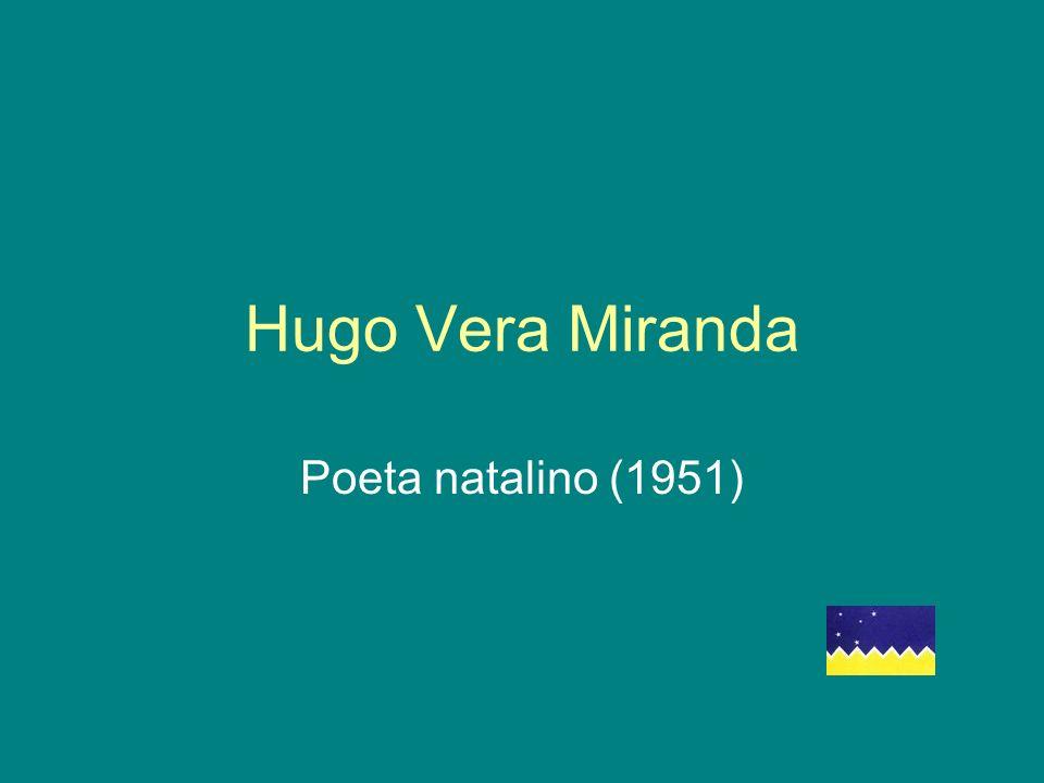 Hugo Vera Miranda Poeta natalino (1951)