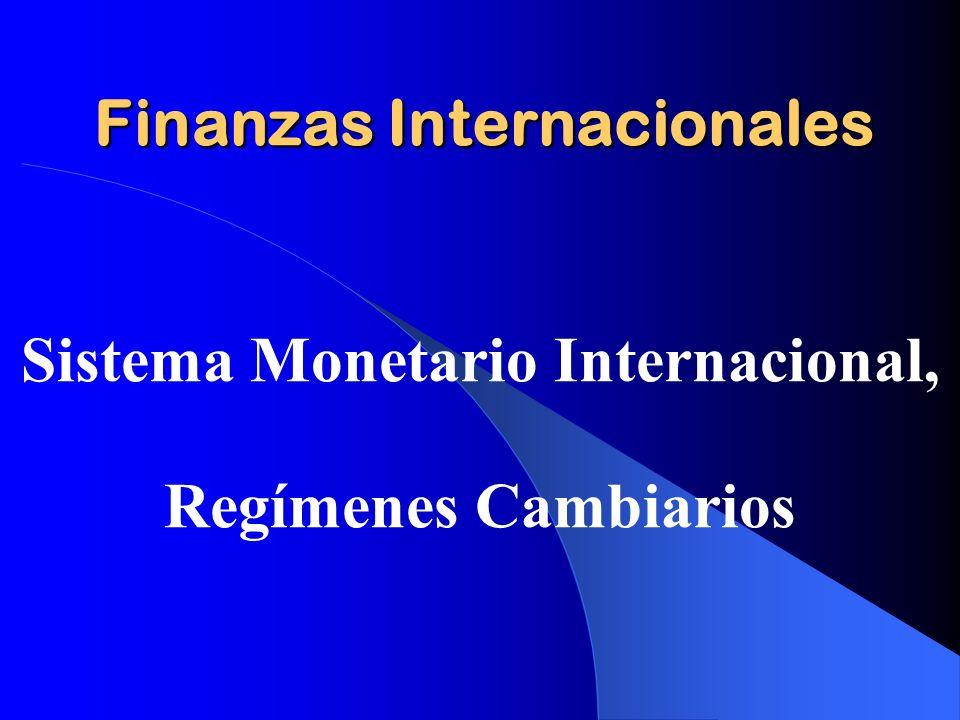 Finanzas Internacionales Sistema Monetario Internacional, Regímenes Cambiarios