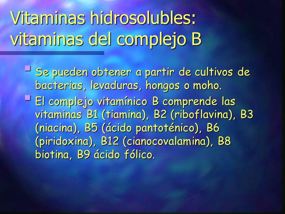 Vitaminas hidrosolubles: vitaminas del complejo B Se pueden obtener a partir de cultivos de bacterias, levaduras, hongos o moho.Se pueden obtener a pa
