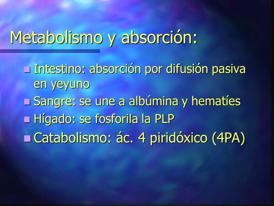 Metabolismo y absorción: Intestino: absorción por difusión pasiva en yeyuno Intestino: absorción por difusión pasiva en yeyuno Sangre: se une a albúmi