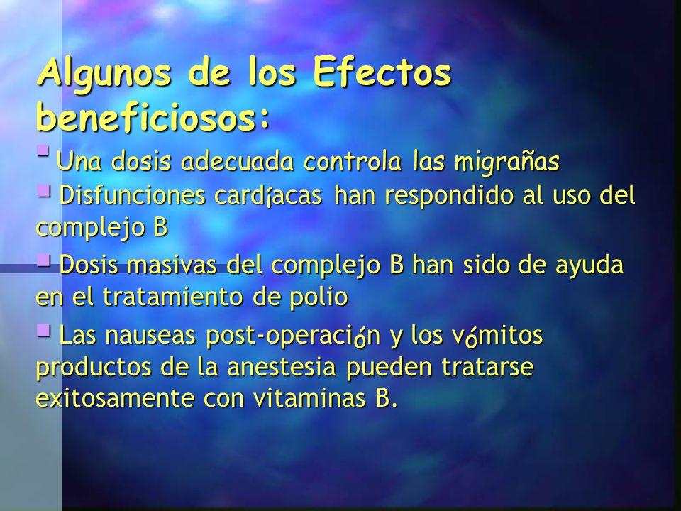 Algunos de los Efectos beneficiosos: Una dosis adecuada controla las migrañas Una dosis adecuada controla las migrañas Disfunciones cardíacas han resp