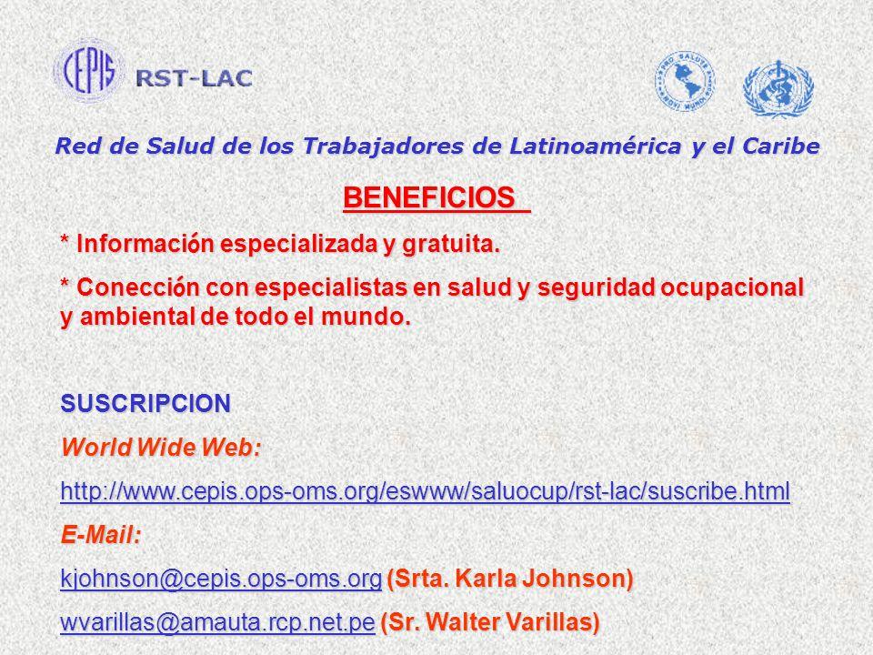 Red de Salud de los Trabajadores de Latinoamérica y el Caribe BENEFICIOS BENEFICIOS * Informaci ó n especializada y gratuita. * Conecci ó n con especi