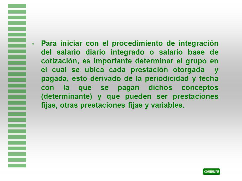 Para iniciar con el procedimiento de integración del salario diario integrado o salario base de cotización, es importante determinar el grupo en el cu