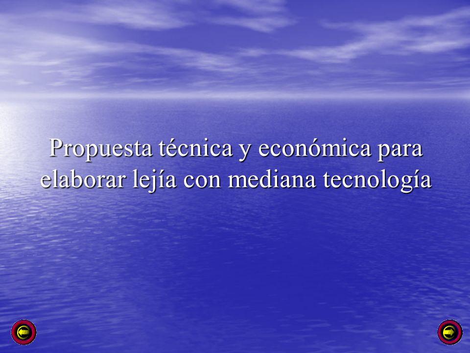 Propuesta técnica y económica para elaborar lejía con mediana tecnología