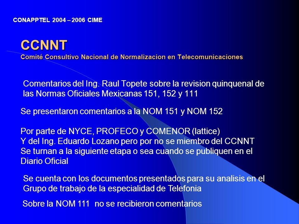 CCNNT Comité Consultivo Nacional de Normalizacion en Telecomunicaciones Comentarios del Ing. Raul Topete sobre la revision quinquenal de las Normas Of