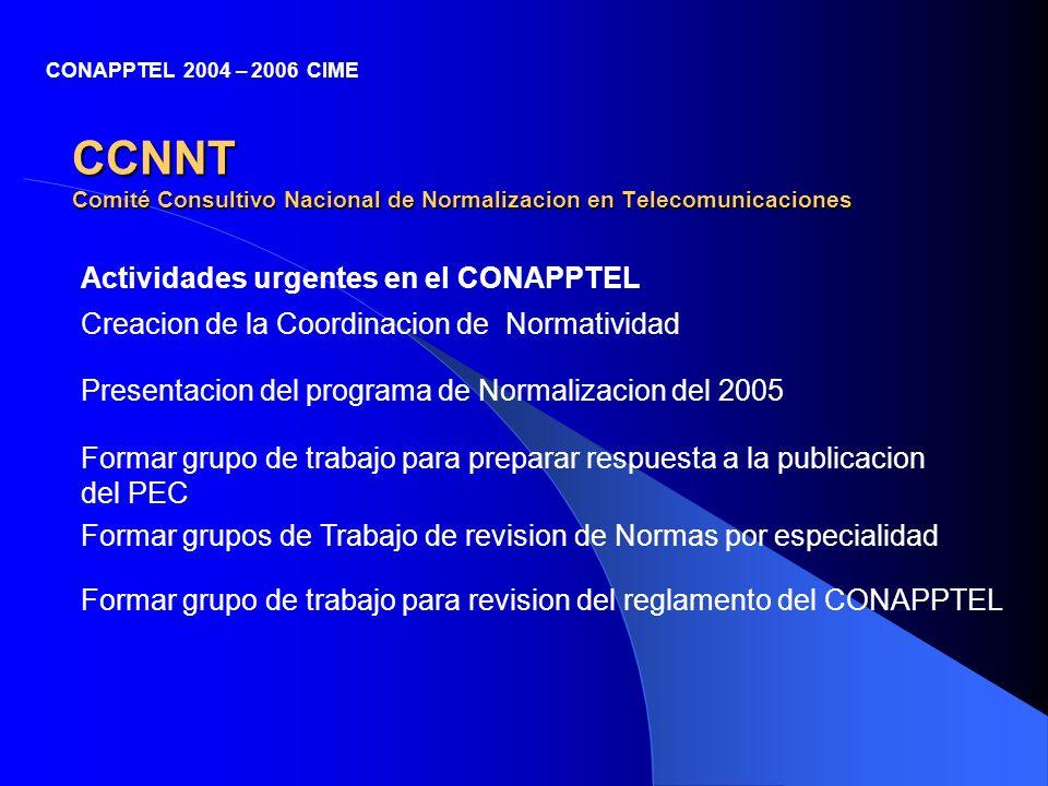 CCNNT Comité Consultivo Nacional de Normalizacion en Telecomunicaciones Actividades urgentes en el CONAPPTEL Creacion de la Coordinacion de Normativid