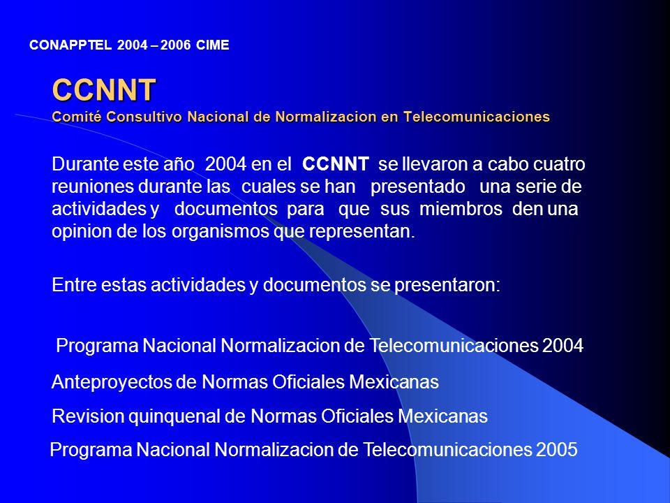 CCNNT Comité Consultivo Nacional de Normalizacion en Telecomunicaciones Durante este año 2004 en el CCNNT se llevaron a cabo cuatro reuniones durante