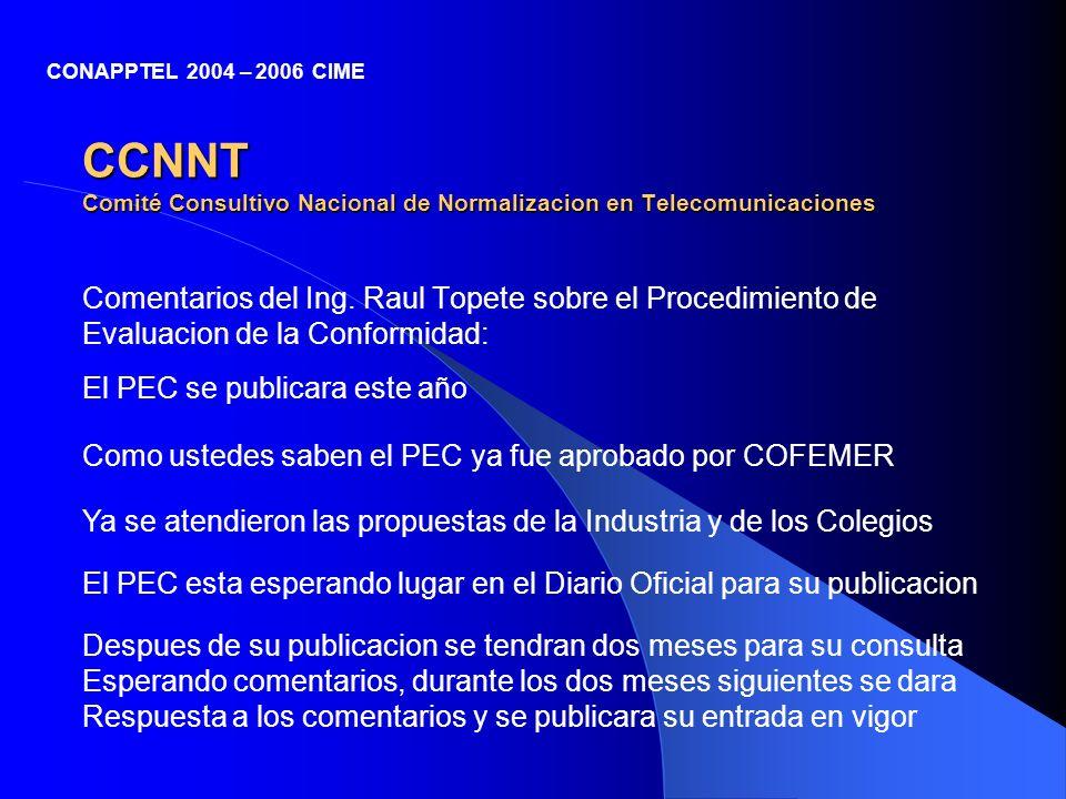 CCNNT Comité Consultivo Nacional de Normalizacion en Telecomunicaciones Comentarios del Ing. Raul Topete sobre el Procedimiento de Evaluacion de la Co