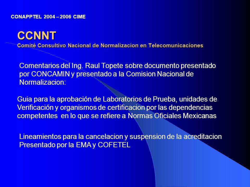 CCNNT Comité Consultivo Nacional de Normalizacion en Telecomunicaciones Comentarios del Ing. Raul Topete sobre documento presentado por CONCAMIN y pre