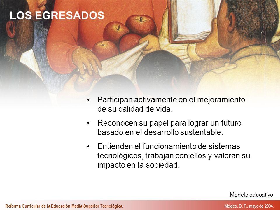 LOS EGRESADOS Participan activamente en el mejoramiento de su calidad de vida.
