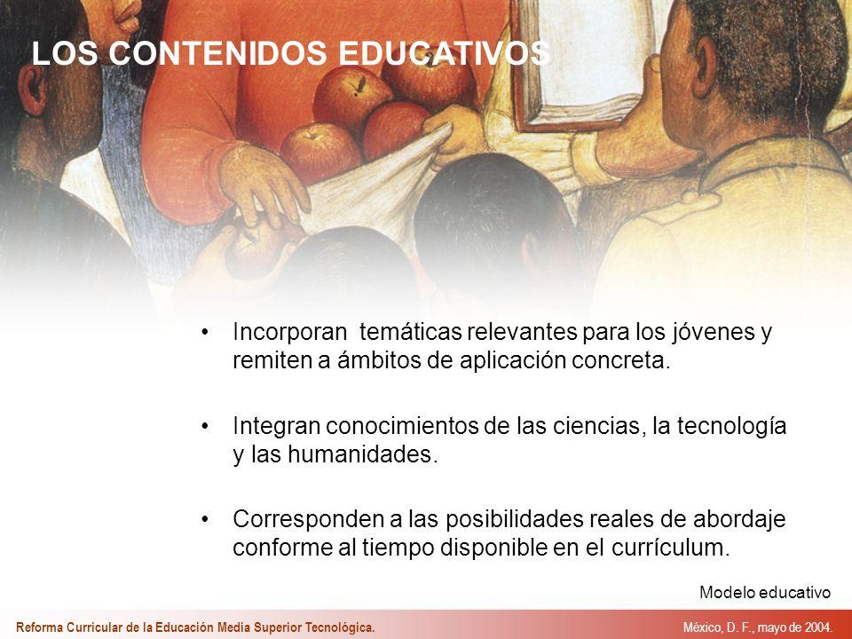 LOS CONTENIDOS EDUCATIVOS Incorporan temáticas relevantes para los jóvenes y remiten a ámbitos de aplicación concreta.