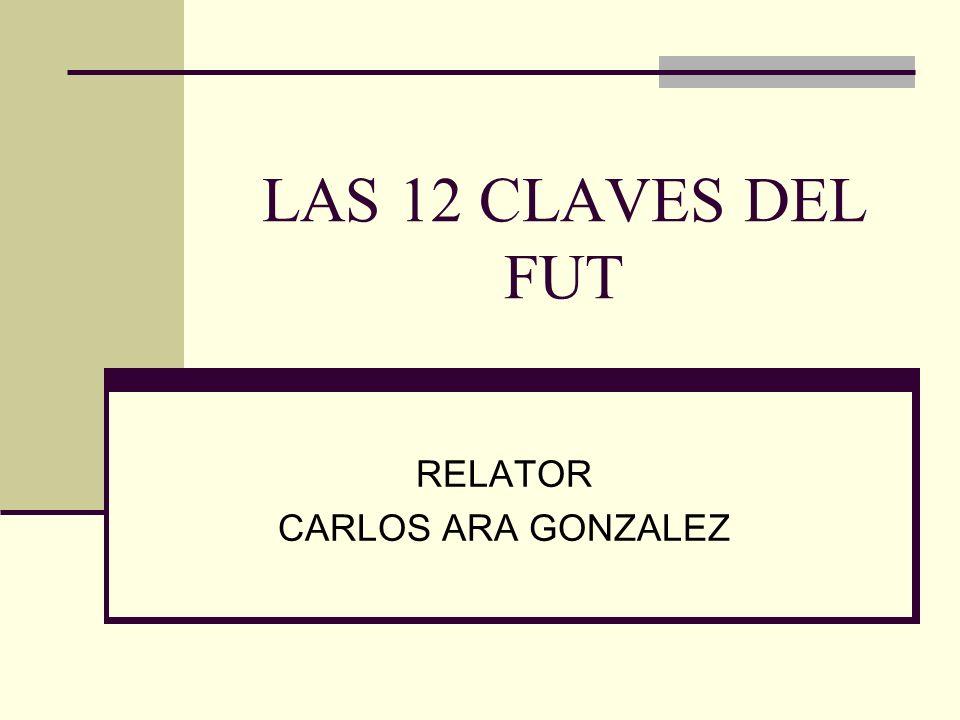 LAS 12 CLAVES DEL FUT RELATOR CARLOS ARA GONZALEZ