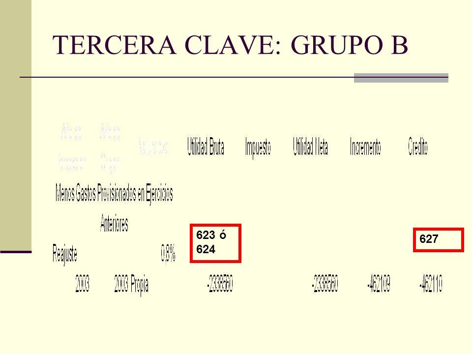 TERCERA CLAVE: GRUPO B 623 ó 624 627
