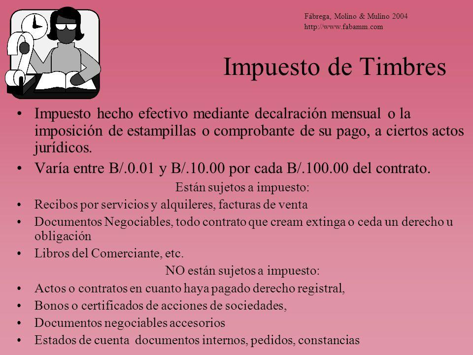Impuesto de Timbres Impuesto hecho efectivo mediante decalración mensual o la imposición de estampillas o comprobante de su pago, a ciertos actos jurí