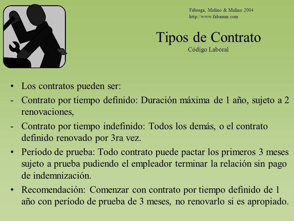 Tipos de Contrato Código Laboral Los contratos pueden ser: -Contrato por tiempo definido: Duración máxima de 1 año, sujeto a 2 renovaciones, -Contrato