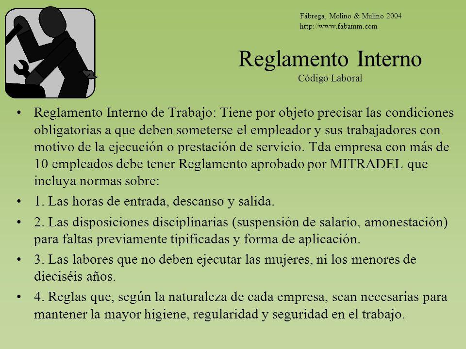 Reglamento Interno Código Laboral Reglamento Interno de Trabajo: Tiene por objeto precisar las condiciones obligatorias a que deben someterse el emple