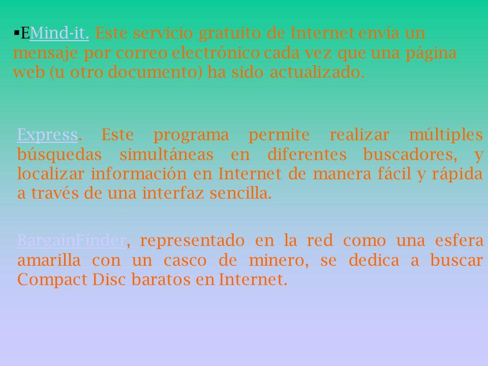 EMind-it. Este servicio gratuito de Internet envía un mensaje por correo electrónico cada vez que una página web (u otro documento) ha sido actualizad