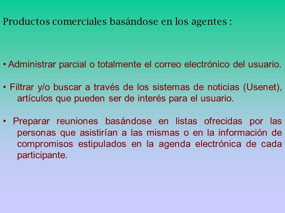 Productos comerciales basándose en los agentes : Administrar parcial o totalmente el correo electrónico del usuario. Filtrar y/o buscar a través de lo