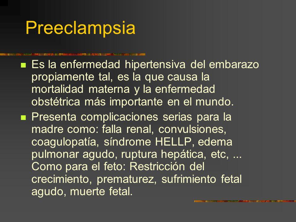 Clasificación A. Hipertensión inducida por el embarazo o preeclampsia. B. Hipertensión crónica: - Esencial -Secundaria C. Hipertensión crónica con pre