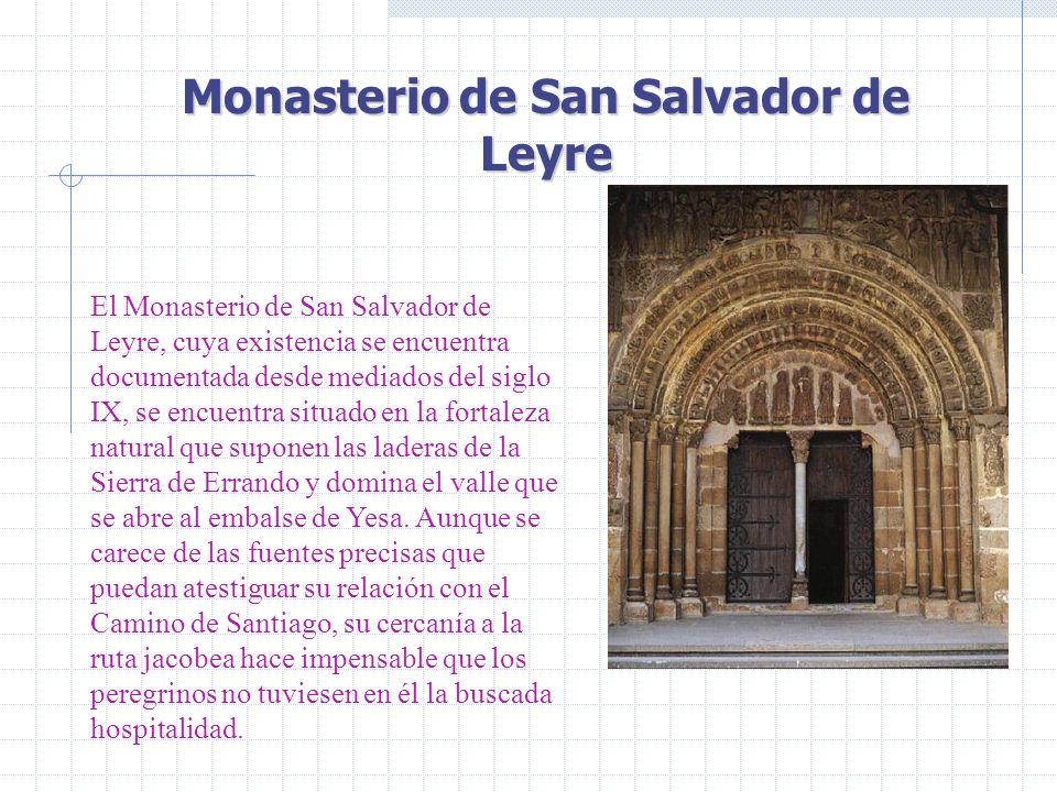 Monasterio de San Salvador de Leyre El Monasterio de San Salvador de Leyre, cuya existencia se encuentra documentada desde mediados del siglo IX, se e
