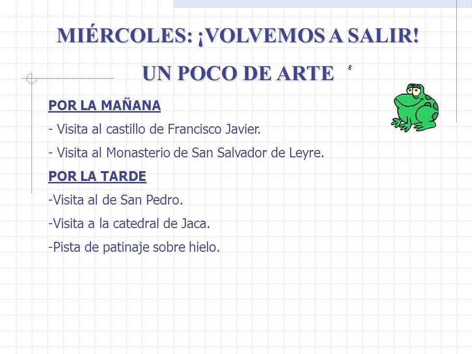 MIÉRCOLES: ¡VOLVEMOS A SALIR! UN POCO DE ARTE POR LA MAÑANA - Visita al castillo de Francisco Javier. - Visita al Monasterio de San Salvador de Leyre.
