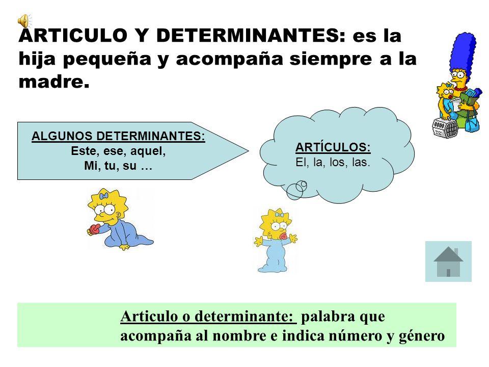 ARTÍCULO Y DETERMINANTES SUSTANTIVO ADJETIVO PRONOMBRE VERBO ADVERBIO PREPOSICIÓN Y CONJUNTO
