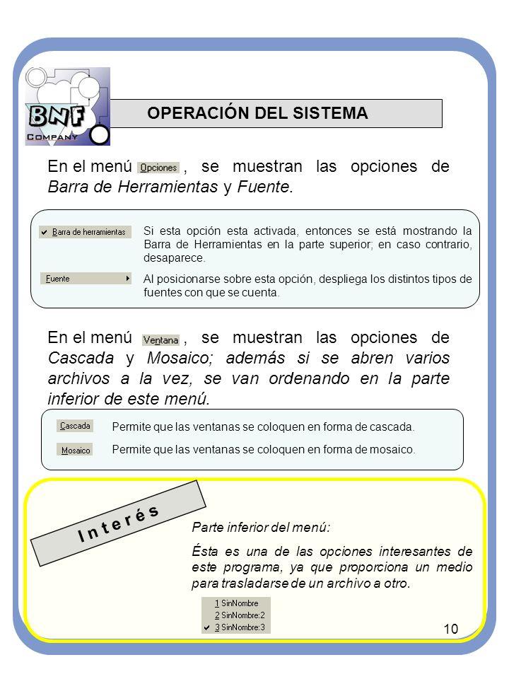 10 OPERACIÓN DEL SISTEMA En el menú, se muestran las opciones de Barra de Herramientas y Fuente.