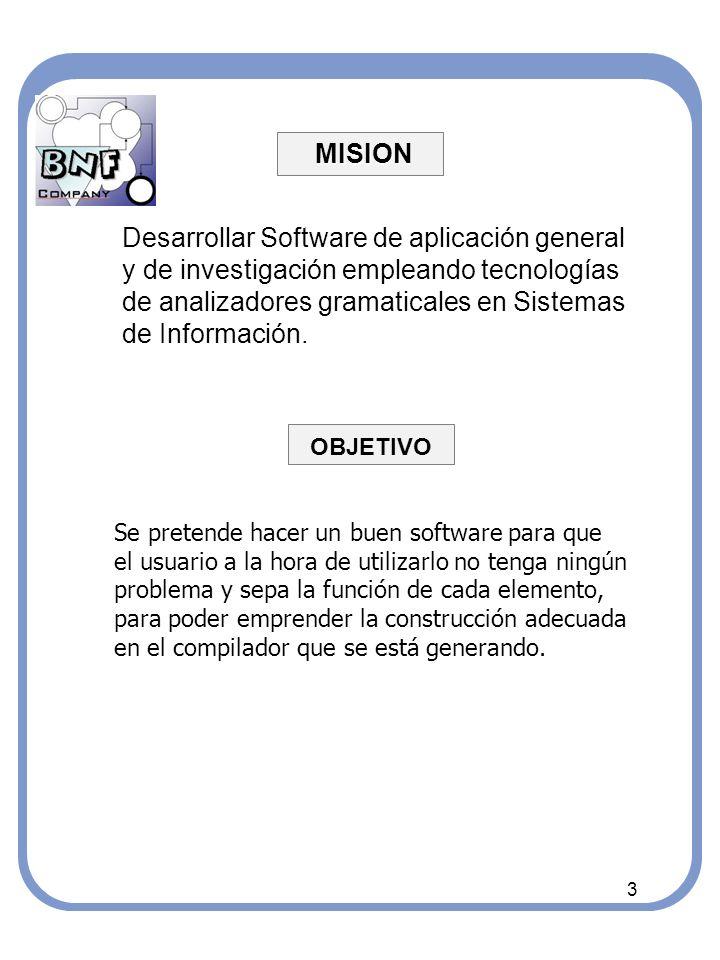 MISION Desarrollar Software de aplicación general y de investigación empleando tecnologías de analizadores gramaticales en Sistemas de Información.