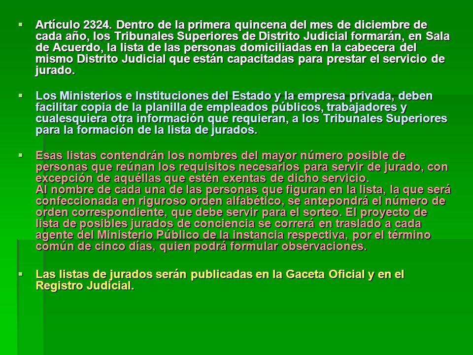 Artículo 2324. Dentro de la primera quincena del mes de diciembre de cada año, los Tribunales Superiores de Distrito Judicial formarán, en Sala de Acu