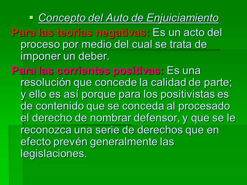 Concepto del Auto de Enjuiciamiento Concepto del Auto de Enjuiciamiento Para las teorías negativas: Es un acto del proceso por medio del cual se trata