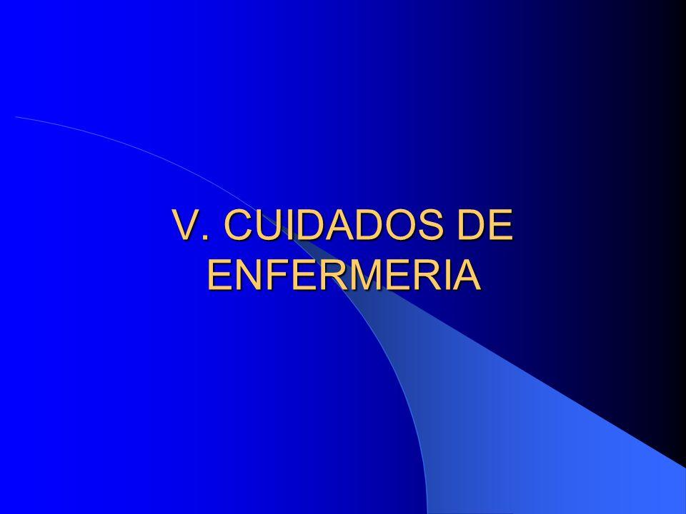 V. CUIDADOS DE ENFERMERIA