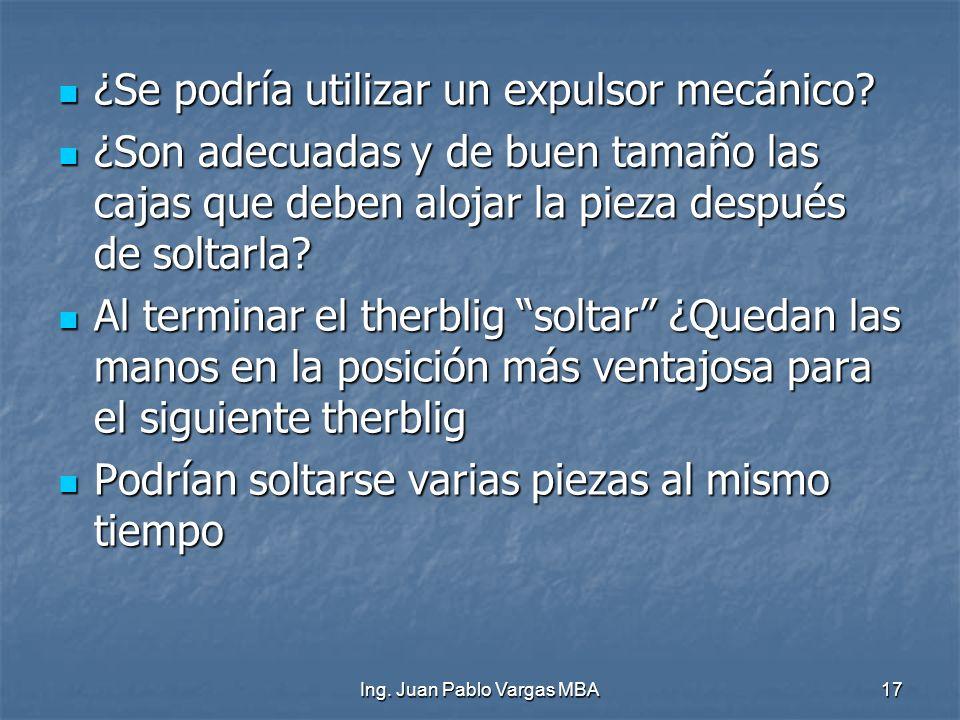 Ing. Juan Pablo Vargas MBA17 ¿Se podría utilizar un expulsor mecánico? ¿Se podría utilizar un expulsor mecánico? ¿Son adecuadas y de buen tamaño las c