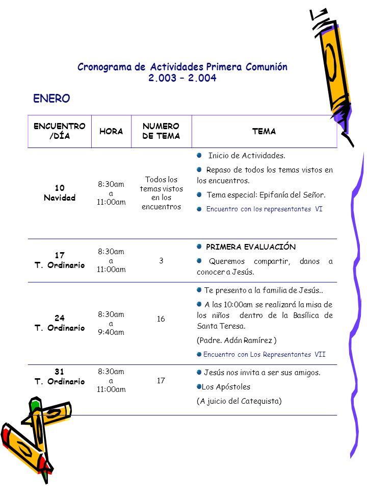 Cronograma de Actividades Primera Comunión 2.003 – 2.004 FEBRERO ENCUENTR O/DÍA HORA NUMERO DE TEMA TEMA 07 T.