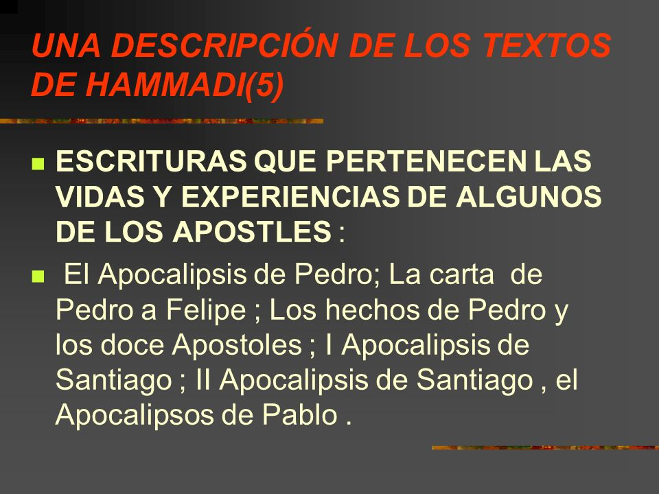 UNA DESCRIPCIÓN DE LOS TEXTOS DE HAMMADI(5) ESCRITURAS QUE PERTENECEN LAS VIDAS Y EXPERIENCIAS DE ALGUNOS DE LOS APOSTLES : El Apocalipsis de Pedro; L