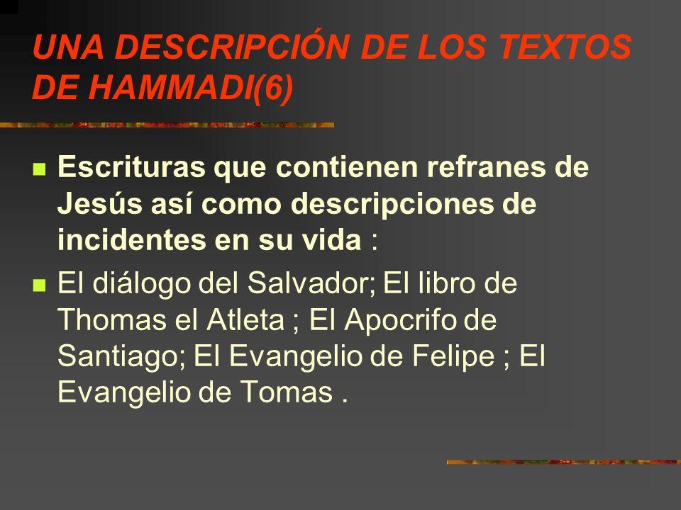 UNA DESCRIPCIÓN DE LOS TEXTOS DE HAMMADI(6) Escrituras que contienen refranes de Jesús así como descripciones de incidentes en su vida : El diálogo de