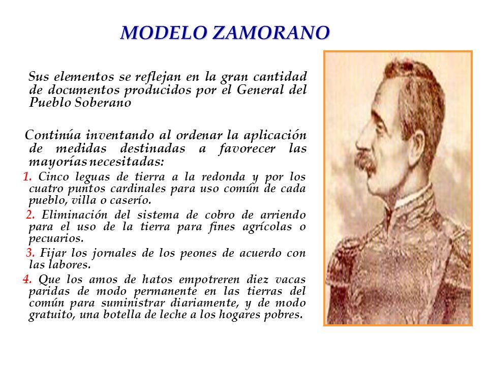 MODELO ZAMORANO Sus elementos se reflejan en la gran cantidad de documentos producidos por el General del Pueblo Soberano Continúa inventando al orden