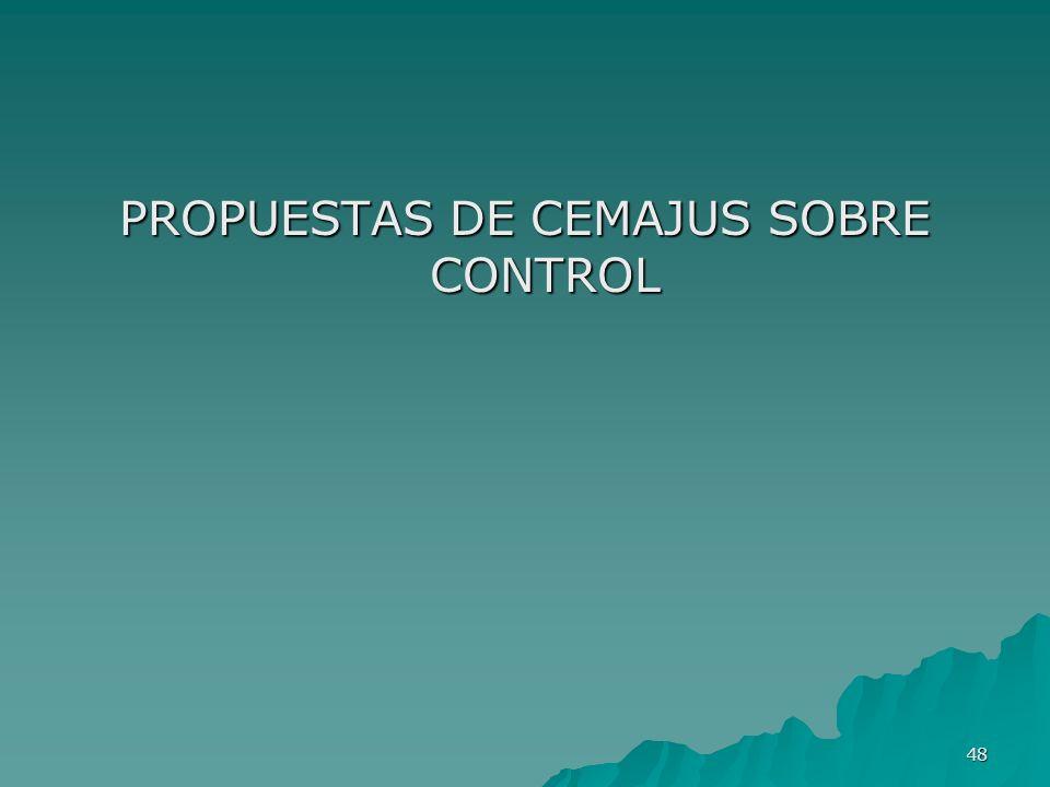 48 PROPUESTAS DE CEMAJUS SOBRE CONTROL