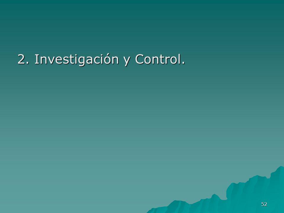 52 2. Investigación y Control.