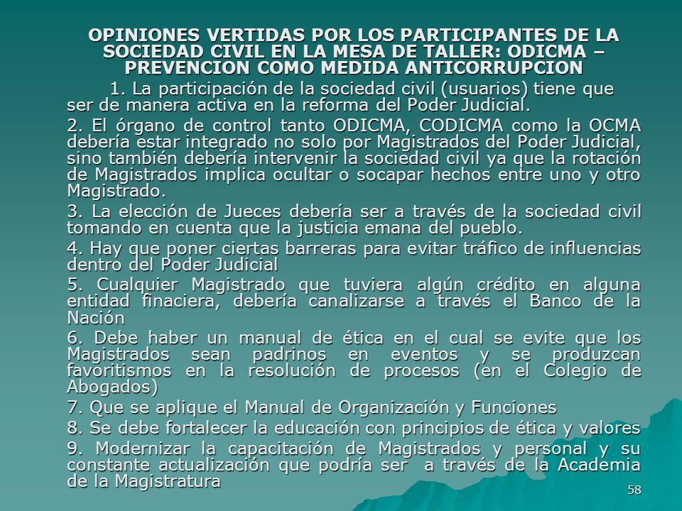 58 OPINIONES VERTIDAS POR LOS PARTICIPANTES DE LA SOCIEDAD CIVIL EN LA MESA DE TALLER: ODICMA – PREVENCION COMO MEDIDA ANTICORRUPCION 1. La participac