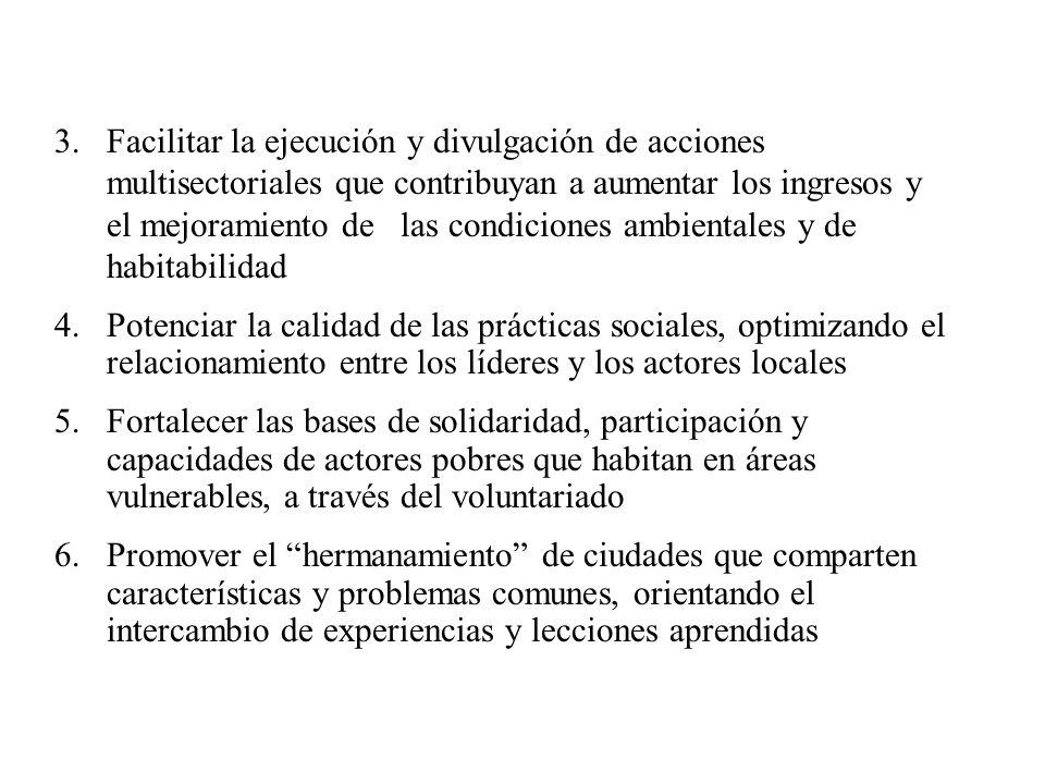 3.Facilitar la ejecución y divulgación de acciones multisectoriales que contribuyan a aumentar los ingresos y el mejoramiento de las condiciones ambie