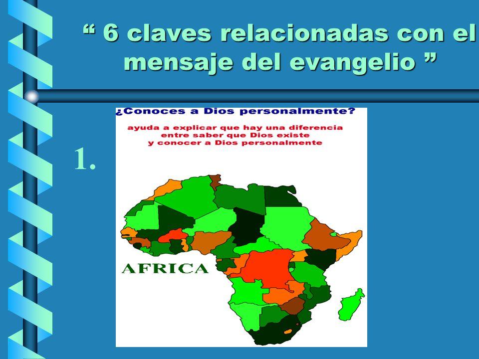 6 claves relacionadas con el mensaje del evangelio 6 claves relacionadas con el mensaje del evangelio 1.