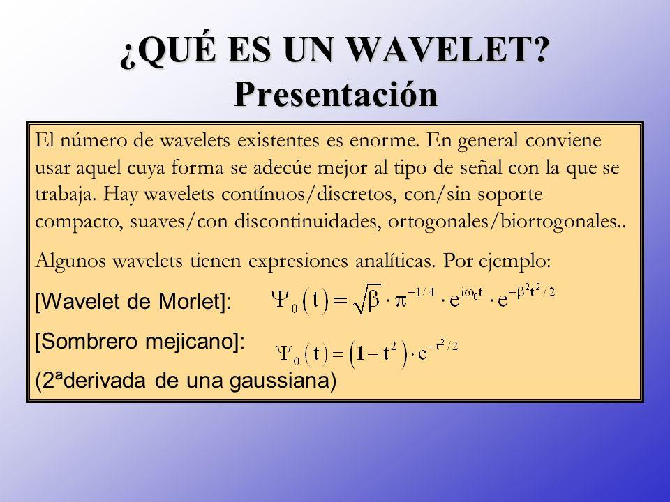 El número de wavelets existentes es enorme. En general conviene usar aquel cuya forma se adecúe mejor al tipo de señal con la que se trabaja. Hay wave