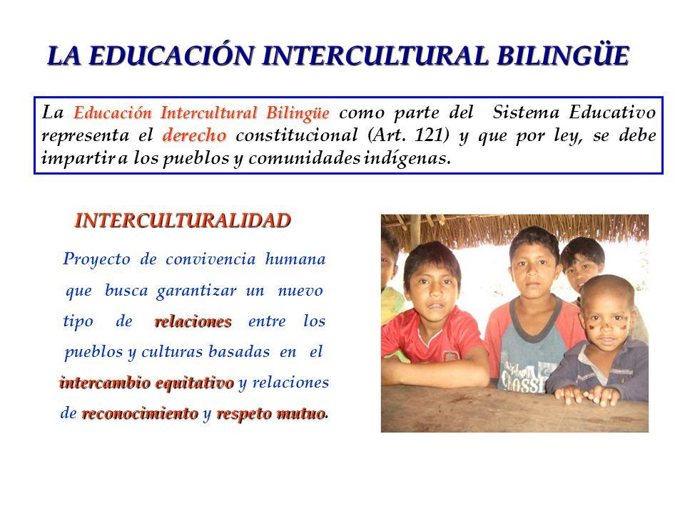 INTERCULTURALIDAD Educación Intercultural Bilingüe derecho La Educación Intercultural Bilingüe como parte del Sistema Educativo representa el derecho