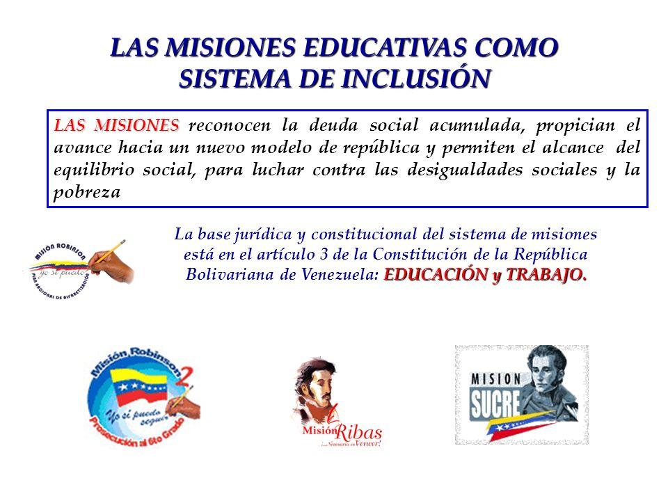 EDUCACIÓN y TRABAJO. La base jurídica y constitucional del sistema de misiones está en el artículo 3 de la Constitución de la República Bolivariana de