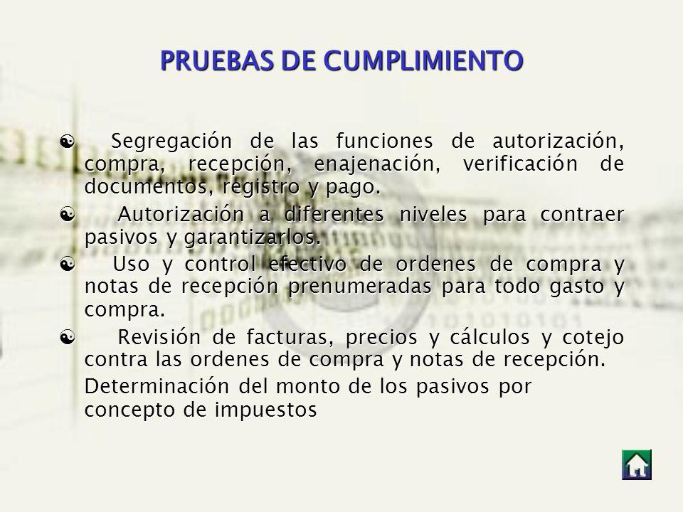 PRUEBAS DE CUMPLIMIENTO Segregación de las funciones de autorización, compra, recepción, enajenación, verificación de documentos, registro y pago. Seg