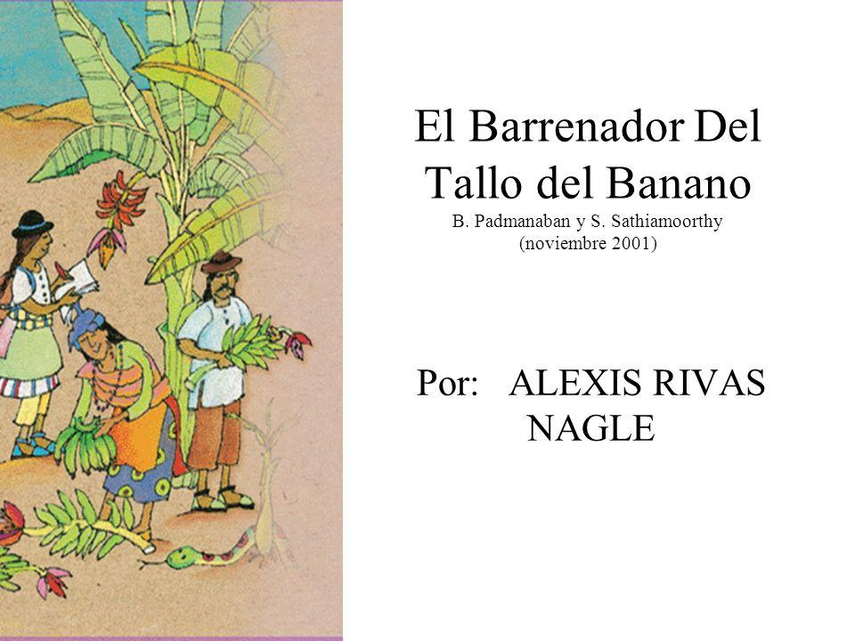 El Barrenador Del Tallo del Banano B. Padmanaban y S. Sathiamoorthy (noviembre 2001) Por: ALEXIS RIVAS NAGLE