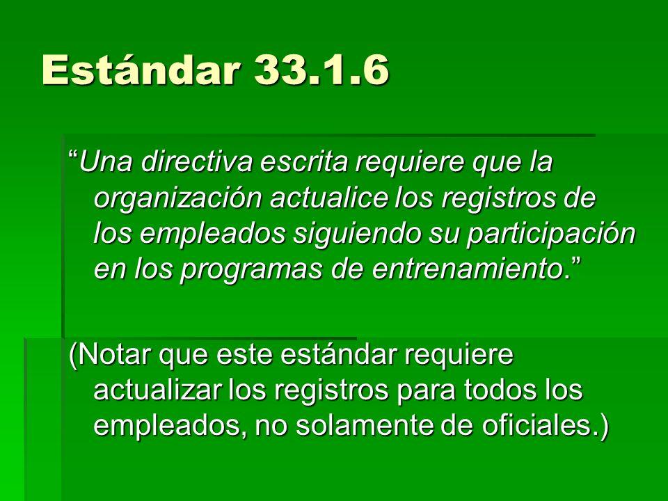 Estándar 33.1.6 Una directiva escrita requiere que la organización actualice los registros de los empleados siguiendo su participación en los programa