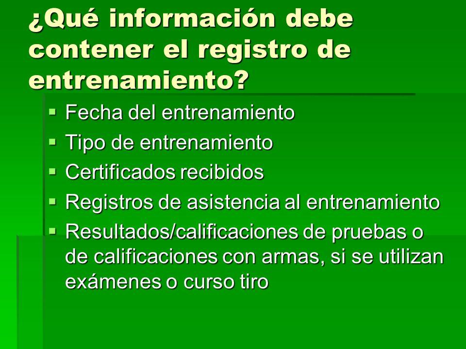 ¿Qué información debe contener el registro de entrenamiento? Fecha del entrenamiento Fecha del entrenamiento Tipo de entrenamiento Tipo de entrenamien