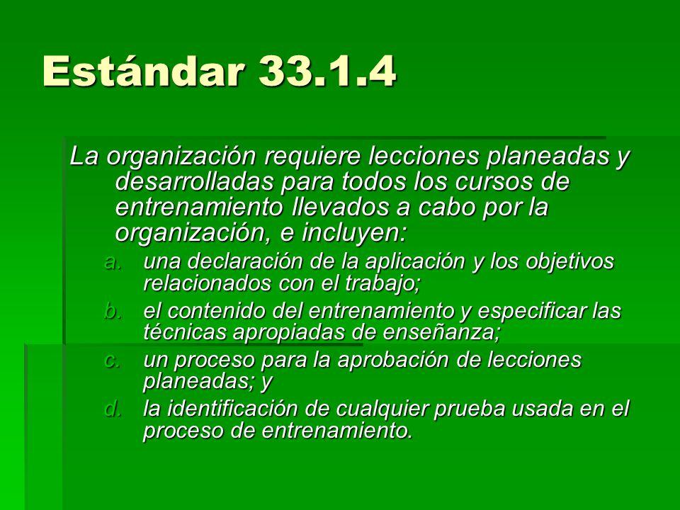 Estándar 33.1.4 La organización requiere lecciones planeadas y desarrolladas para todos los cursos de entrenamiento llevados a cabo por la organizació