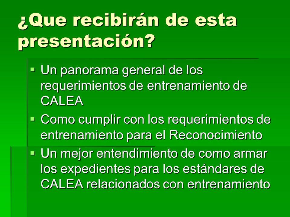 ¿Que recibirán de esta presentación? Un panorama general de los requerimientos de entrenamiento de CALEA Un panorama general de los requerimientos de